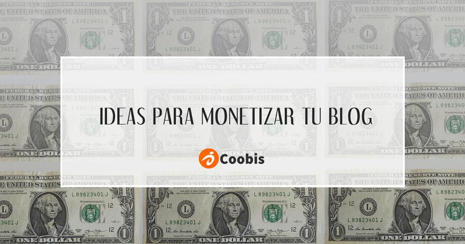 ideas para monetizar tu blog
