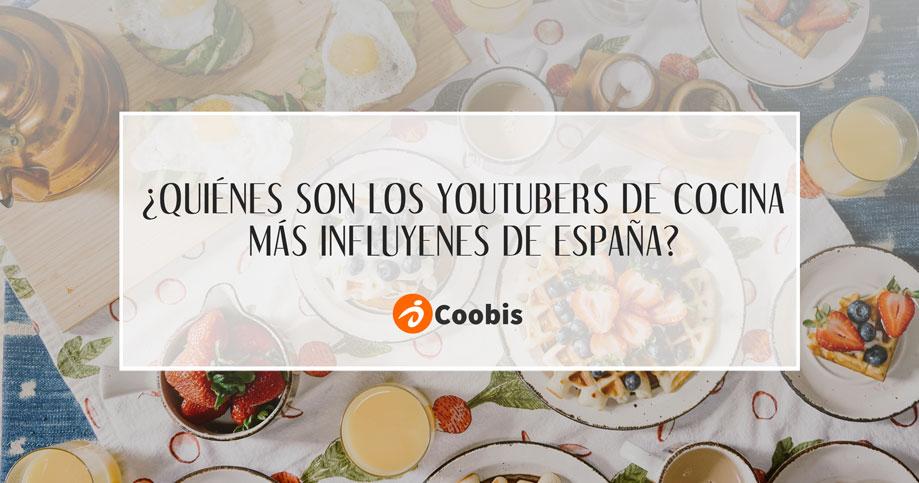 Quiénes son los youtubers de cocina más influyentes de España