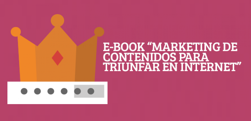 Marketing de contenidos para triunfar en Internet