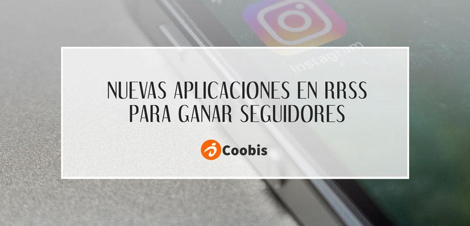 Nuevas aplicaciones en RRSS para ganar seguidores
