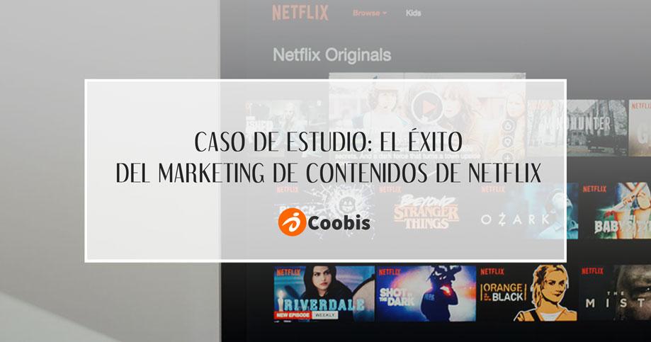 caso de estudio: el éxito de marketing de contenidos de netflix