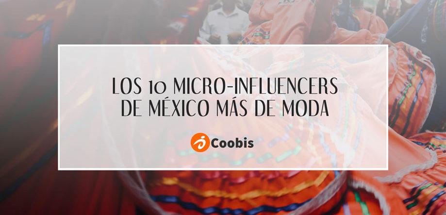 Los 10 micro-influencers de méxico más de moda