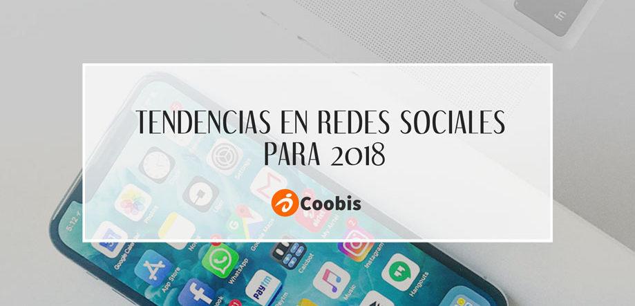 Tendencias en redes sociales para 2018