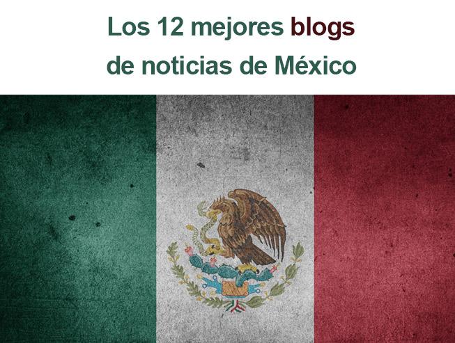 mejores blogs de noticias de mexico