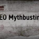 SEO Mythbusting