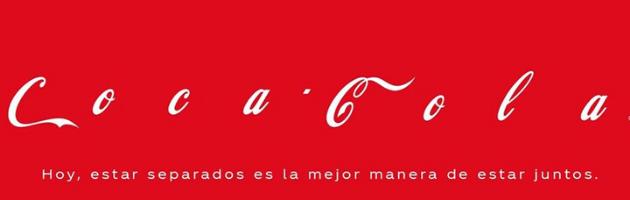 Coca-cola campaña Branded Content durante el coronavirus